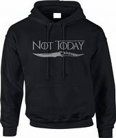 NOT TODAY HOODIE - INSPIRED BY GAME OF THRONES  ARYA STARK